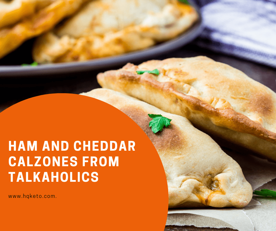Ham And Cheddar Calzones