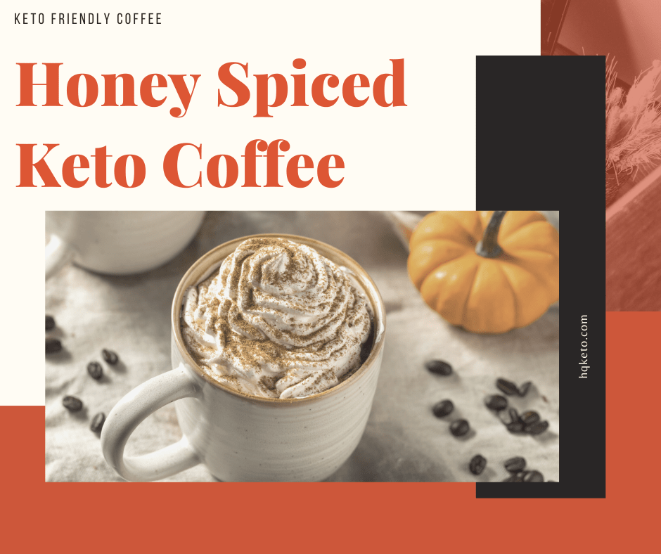 Honey Spiced Keto coffee