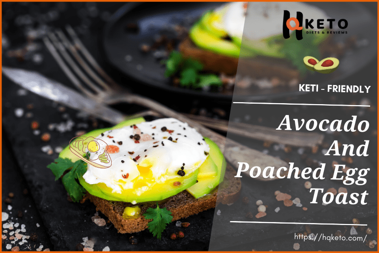 Avocado And Poached Egg Toast keto